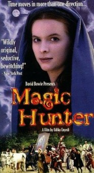 Magic Hunter is the best movie in Zoltan Gera filmography.