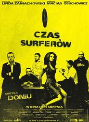 Czas surferow is the best movie in Slawomir Orzechowski filmography.