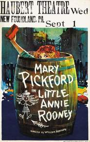 Little Annie Rooney is the best movie in Mary Pickford filmography.
