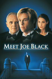 Meet Joe Black - movie with Anthony Hopkins.