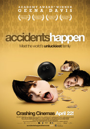 Accidents Happen is the best movie in Morgan Griffin filmography.