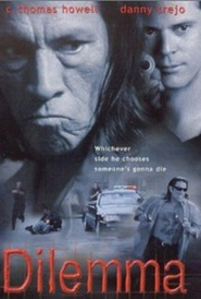 Dilemma - movie with Danny Trejo.