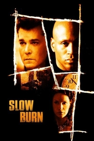 Slow Burn - movie with Ray Liotta.