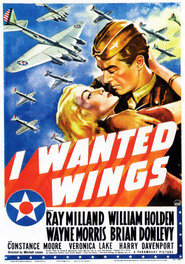 I Wanted Wings - movie with Ray Milland.