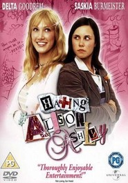 Hating Alison Ashley is the best movie in Saskia Burmeister filmography.