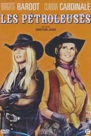 Les petroleuses is the best movie in Brigitte Bardot filmography.