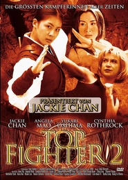 Top Fighter 2 - movie with Jackie Chan.