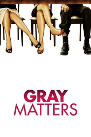 Gray Matters - movie with Thomas Cavanagh.