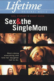 Sex & the Single Mom - movie with Danielle Panabaker.