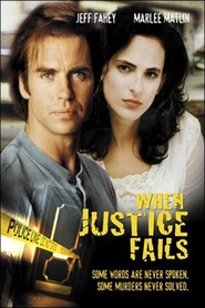 When Justice Fails - movie with Jeff Fahey.