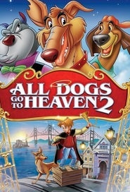 All Dogs Go to Heaven 2 - movie with Charlie Sheen.