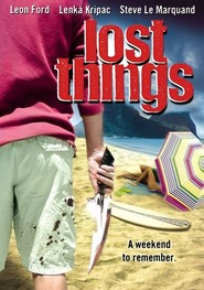 Lost Things is the best movie in Steve Le Marquand filmography.