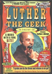Luther the Geek is the best movie in Stacy Haiduk filmography.