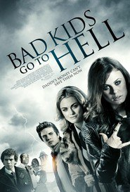 Bad Kids Go to Hell is the best movie in Ben Browder filmography.