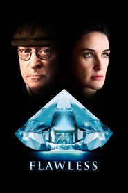 Flawless - movie with Michael Caine.