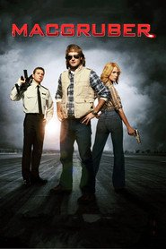 MacGruber - movie with Kristen Wiig.