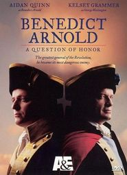 Benedict Arnold: A Question of Honor - movie with Kelsey Grammer.