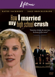 How I Married My High School Crush - movie with Katee Sackhoff.