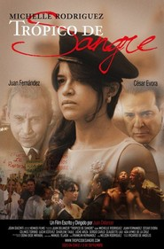 Tropico de Sangre is the best movie in Michelle Rodriguez filmography.