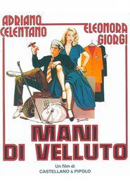 Mani di velluto is the best movie in Eleonora Giorgi filmography.