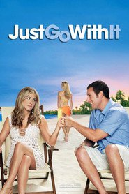 Just Go with It - movie with Jennifer Aniston.