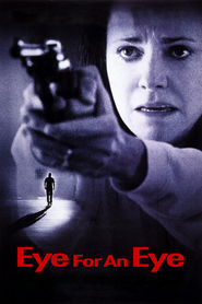 Eye for an Eye - movie with Kiefer Sutherland.