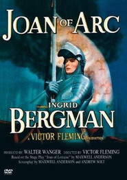 Joan of Arc - movie with Ingrid Bergman.