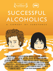 Successful Alcoholics is the best movie in T.J. Miller filmography.