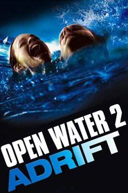Open Water 2: Adrift - movie with Cameron Richardson.