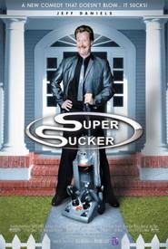 Super Sucker is the best movie in Jeff Daniels filmography.