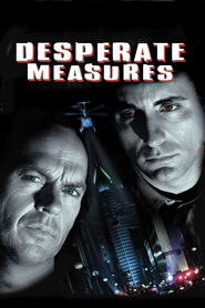 Desperate Measures - movie with Michael Keaton.