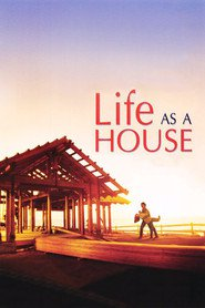 Life as a House - movie with Ian Somerhalder.