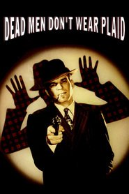Dead Men Don't Wear Plaid - movie with Carl Reiner.