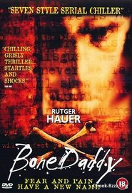 Bone Daddy is the best movie in Rutger Hauer filmography.