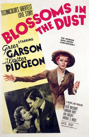 Blossoms in the Dust is the best movie in Walter Pidgeon filmography.