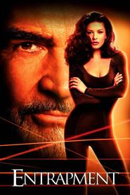 Entrapment is the best movie in Catherine Zeta-Jones filmography.