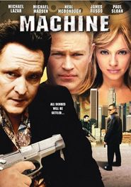 Machine - movie with Neal McDonough.