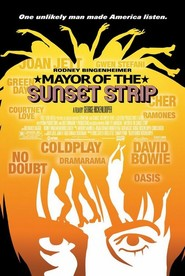 Mayor of the Sunset Strip - movie with David Bowie.