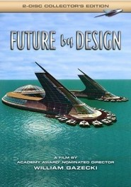 Future by Design is the best movie in Jacque Fresco filmography.