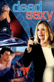 Dead Sexy is the best movie in Shannon Tweed filmography.