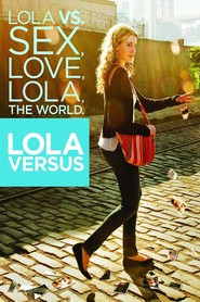 Lola Versus - movie with Greta Gerwig.