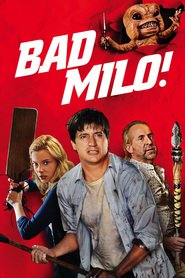Bad Milo! - movie with Stephen Root.