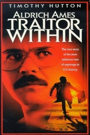 Aldrich Ames: Traitor Within - movie with Timothy Hutton.