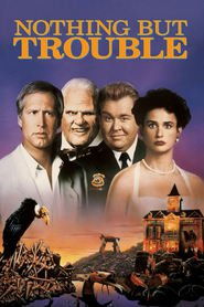 Nothing But Trouble - movie with Demi Moore.