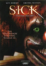 S.I.C.K. Serial Insane Clown Killer - movie with Mark Ashley.