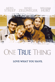One True Thing - movie with Renee Zellweger.