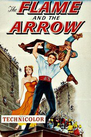 The Flame and the Arrow - movie with Burt Lancaster.