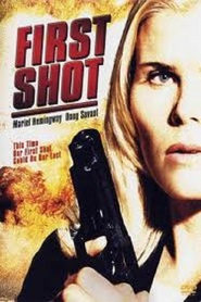 First Shot is the best movie in Jenna Leigh Green filmography.