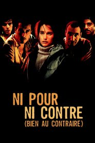 Ni pour, ni contre is the best movie in Dimitri Storoge filmography.
