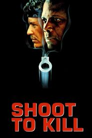 Shoot to Kill is the best movie in Clancy Brown filmography.